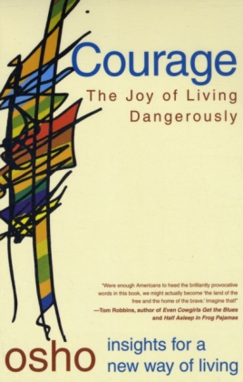 Courage, The Joy of Living Dangerously | Dodax.pl