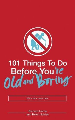 101 Things to Do Before You are Old and Boring | Dodax.de