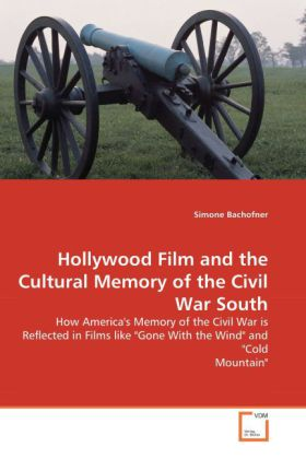 Hollywood Film and the Cultural Memory of the Civil War South | Dodax.de