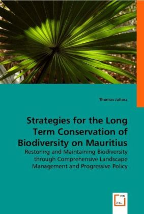 Strategies for the Long Term Conservation of Biodiversity on Mauritius | Dodax.ch