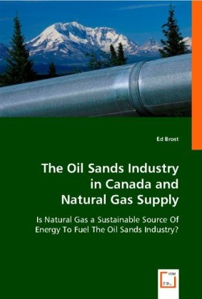 The Oil Sands Industry in Canada and Natural Gas Supply   Dodax.pl