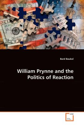 William Prynne and the Politics of Reaction | Dodax.ch