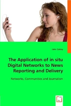 The Application of in situ Digital Networks to News Reporting and Delivery | Dodax.pl