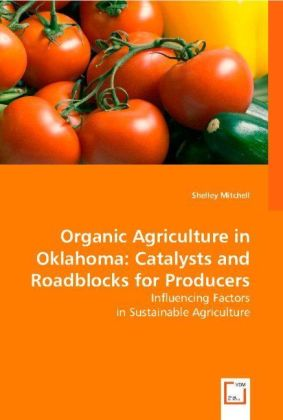 Organic Agriculture in Oklahoma: Catalysts and Roadblocks for Producers | Dodax.de