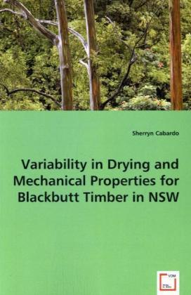 Variability in Drying and Mechanical Properties for Blackbutt Timber in NSW | Dodax.at