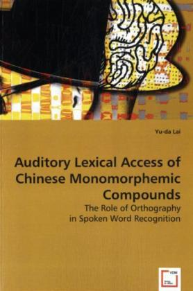 Auditory Lexical Access of Chinese Monomorphemic Compounds | Dodax.at