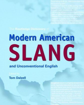 The Routledge Dictionary of Modern American Slang and Unconventional English | Dodax.at