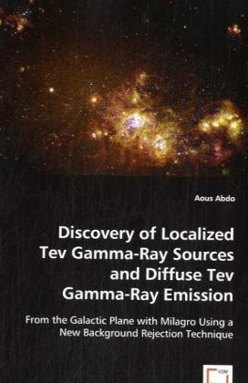 DISCOVERY OF LOCALIZED TEV GAMMA-RAY SOURCES AND DIFFUSE TEVGAMMA-RAY EMISSION | Dodax.at