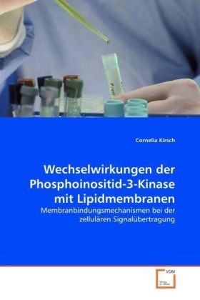 Wechselwirkungen der Phosphoinositid-3-Kinase mit Lipidmembranen | Dodax.co.uk