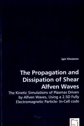 The Propagation and Dissipation of Shear Alfven Waves | Dodax.pl