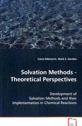 Solvation Methods - Theoretical Perspectives | Dodax.at