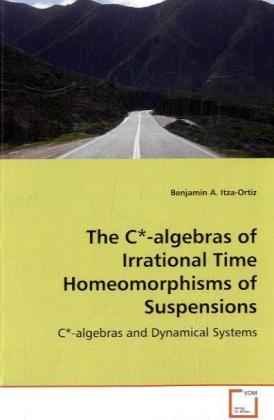 The C-algebras of Irrational Time Homeomorphisms of Suspensions | Dodax.nl