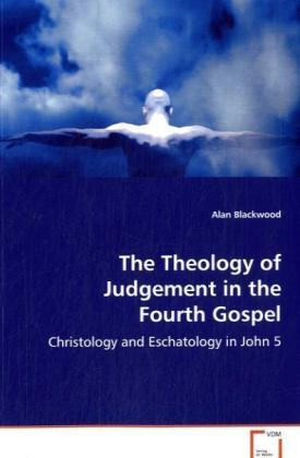 The Theology of Judgement in the Fourth Gospel | Dodax.de