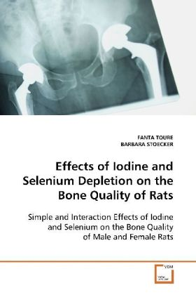 Effects of Iodine and Selenium Depletion on the Bone  Quality of Rats | Dodax.at