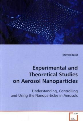 Experimental and Theoretical Studies on Aerosol  Nonoparticles | Dodax.at