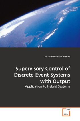 Supervisory Control of Discrete-Event Systems with Output | Dodax.ch