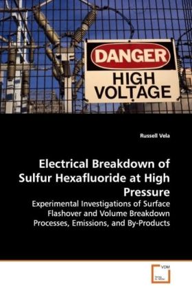 Electrical Breakdown of Sulfur Hexafluoride at High Pressure | Dodax.at