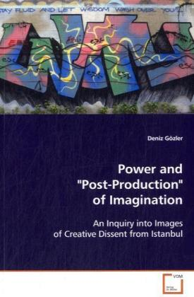 "Power and ""Post-Production"" of Imagination 