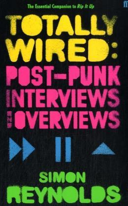 Totally Wired: Post-Punk Interviews and Overviews | Dodax.fr