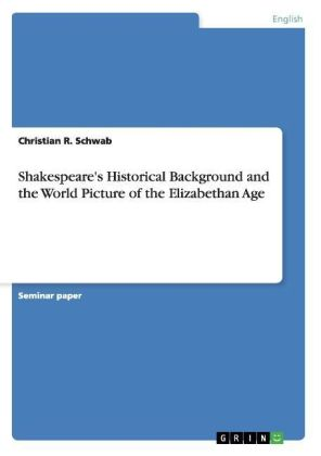 Shakespeare's Historical Background and the World Picture of the Elizabethan Age   Dodax.fr
