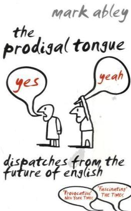 The Prodigal Tongue: Dispatches from the Future of English | Dodax.pl