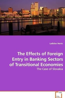 The Effects of Foreign Entry in Banking Sectors of Transitional Economies | Dodax.de