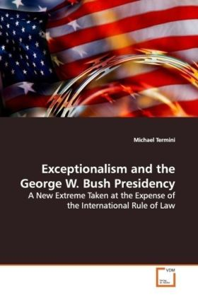Exceptionalism and the George W. Bush Presidency | Dodax.at