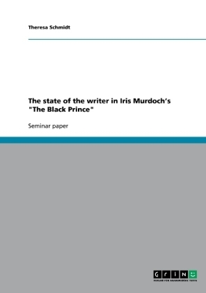 "The state of the writer in Iris Murdoch's ""The Black Prince"" 