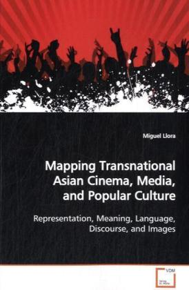 Mapping Transnational Asian Cinema, Media, and  Popular Culture | Dodax.ch