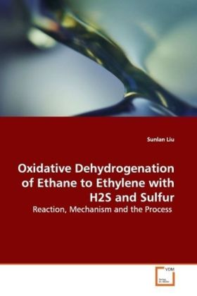 Oxidative Dehydrogenation of Ethane to Ethylene with  H2S and Sulfur | Dodax.ch