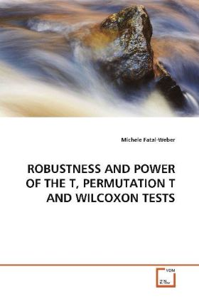 ROBUSTNESS AND POWER OF THE T, PERMUTATION T AND WILCOXON TESTS | Dodax.de
