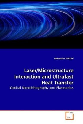 Laser/Microstructure Interaction and Ultrafast Heat  Transfer | Dodax.ch
