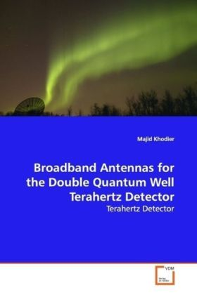 Broadband Antennas for the Double Quantum Well  Terahertz Detector | Dodax.pl