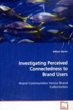 Investigating Perceived Connectedness to Brand Users | Dodax.es