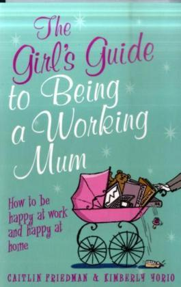 The Girl's Guide to Being a Working Mum | Dodax.pl