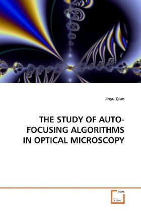 THE STUDY OF AUTO-FOCUSING ALGORITHMS  IN OPTICAL MICROSCOPY | Dodax.ch