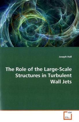 The Role of the Large-Scale Structures in Turbulent Wall Jets | Dodax.de