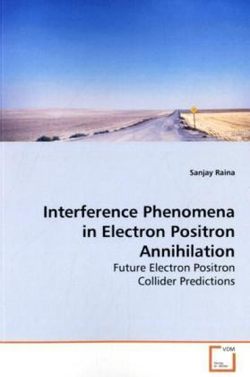 Interference Phenomena in Electron Positron  Annihilation | Dodax.at