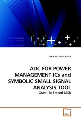 ADC FOR POWER MANAGEMENT ICs and SYMBOLIC SMALL SIGNAL ANALYSIS TOOL | Dodax.ch
