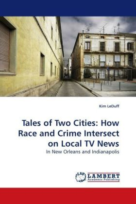 Tales of Two Cities: How Race and Crime Intersect on Local TV News | Dodax.ch