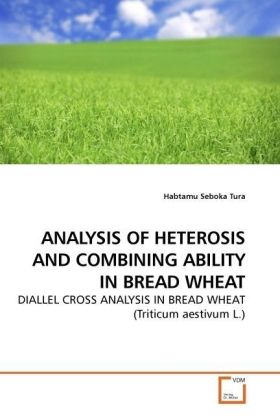 ANALYSIS OF HETEROSIS AND COMBINING ABILITY IN BREAD WHEAT | Dodax.at