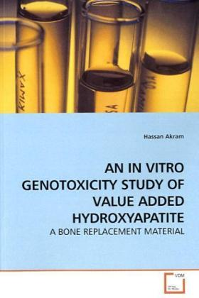 AN IN VITRO GENOTOXICITY STUDY OF VALUE ADDED HYDROXYAPATITE | Dodax.ch