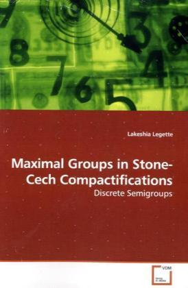 Maximal Groups in Stone-Cech Compactifications | Dodax.de