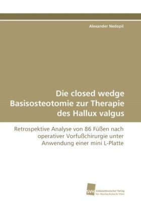 Die closed wedge Basisosteotomie zur Therapie des Hallux valgus | Dodax.at