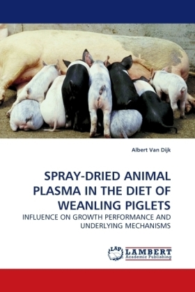 SPRAY-DRIED ANIMAL PLASMA IN THE DIET OF WEANLING PIGLETS | Dodax.at