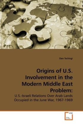 Origins of U.S. Involvement in the Modern Middle East Problem: | Dodax.at