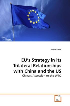 EU's Strategy in its Trilateral Relationships with China and the US | Dodax.at
