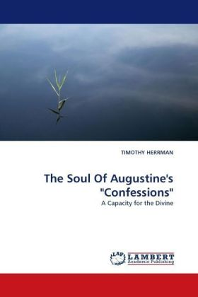 """The Soul Of Augustine's """"Confessions"""" 