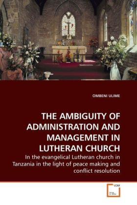 THE AMBIGUITY OF ADMINISTRATION AND MANAGEMENT IN LUTHERAN CHURCH | Dodax.ch