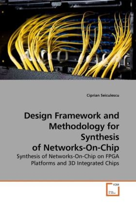 Design Framework and Methodology for Synthesis of Networks-On-Chip | Dodax.at